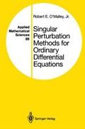 Singular Perturbation Methods for Ordinary Differential Equations   R.E. O'malley  