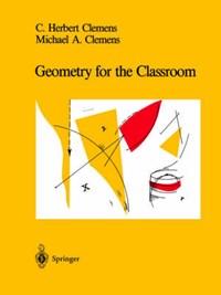 Geometry for the Classroom   C.Herbert Clemens  