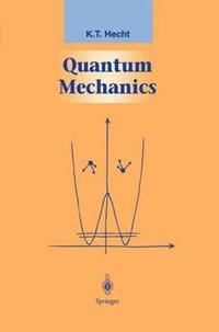 Quantum Mechanics | K. T. Hecht |