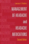 Management of Headache and Headache Medications   Lawrence D. Robbins  