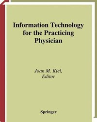 Information Technology for the Practicing Physician   auteur onbekend  