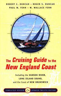 The Cruising Guide to the New England Coast   Robert C Duncan  