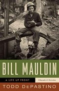 Bill Mauldin | Todd DePastino |