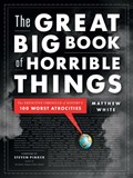 The Great Big Book of Horrible Things   Matthew White  