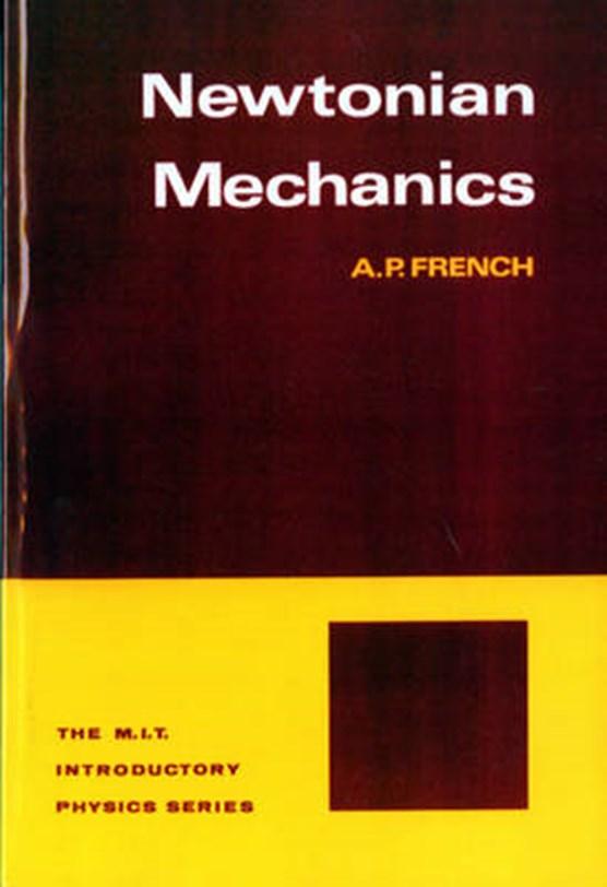 Newtonian Mechanics (Do Not Confuse-French Classical Mechanics-Van Nostrand Title)