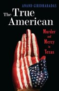 The True American | Anand Giridharadas |