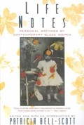 Life Notes - Personal Writings by Comtemporary Black Women (Paper)   P Bell-Scott  