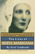 The Lives of Beryl Markham | Errol Trzebinski |