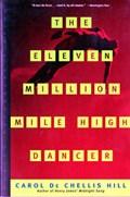 The Eleven Million Mile High Dancer   Carol Hill  