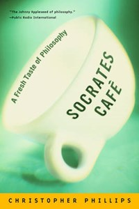 Socrates Cafe | Christopher Phillips |