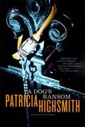 A Dog's Ransom | Patricia Highsmith |
