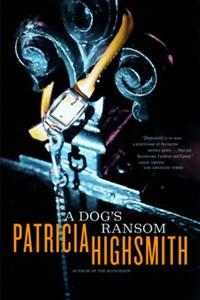 A Dog's Ransom   Patricia Highsmith  