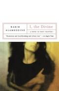 I, the Divine   Rabih Alameddine  
