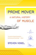 Prime Mover - A Natural History of Muscle   Steven Vogel  