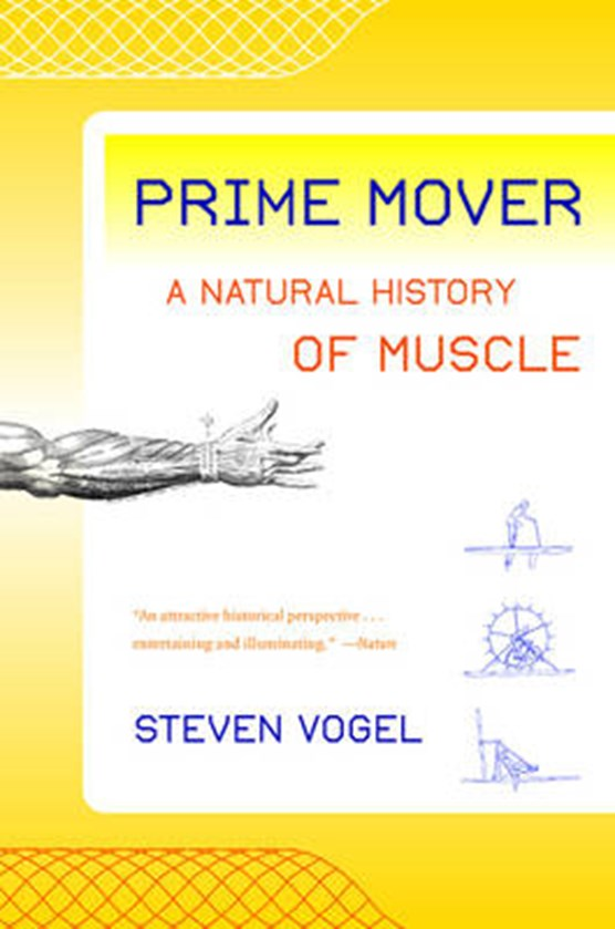 Prime Mover - A Natural History of Muscle