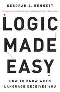 Logic Made Easy   Deborah J. Bennett  