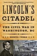 Lincoln's Citadel | Kenneth J. (university of Nebraska) Winkle |