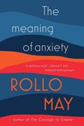 The Meaning of Anxiety | Rollo May |