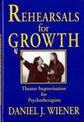 Rehearsals for Growth   Daniel J. Wiener  