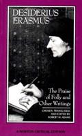 Praise of folly and other writings   Desiderius Erasmus ; Robert M. Adams  