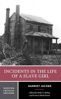 Incidents in the Life of a Slave Girl | Harriet Jacobs |