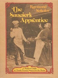 The Saucier's Apprentice   Raymond A. Sokolov  