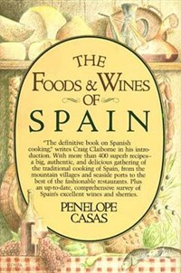 Foods and Wines of Spain   Penelope Casas  