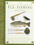 The Classic Guide to Fly-Fishing for Trout | Jardine, Charles; Gathercole, Peter |