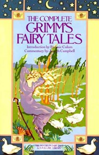 Pantheon fairy tale and folklore library Complete grimm's fairy tales   Grimm, Jacob ; Grimm, Wilhelm  