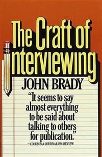 The Craft of Interviewing | John Brady |