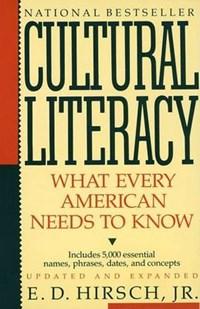 Cultural Literacy   Hirsch, E. D. ; Kett, Joseph F. ; Trefil, James S.  