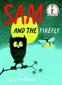 Sam and the Firefly   P. D. Eastman  