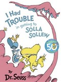 I Had Trouble in Getting to Solla Sollew | Dr. Seuss |