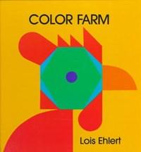 Color Farm | Lois Ehlert |