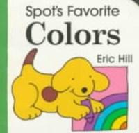 Spot's Favorite Colors | Eric Hill |