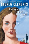 Things That Are   Andrew Clements  