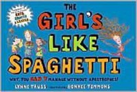 The Girl's Like Spaghetti | Lynne Truss |