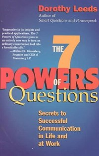 The 7 Powers of Questions   Dorothy Leeds  