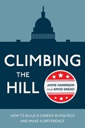 Climbing the Hill   Harrison, Jaime R. ; Snead, Amos  