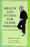 Health and Fitness for Older Persons | James H. Humphrey |