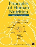 Principles of Human Nutrition   M. A. Eastwood  