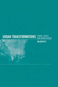 Urban Transformations | Ian Bentley |