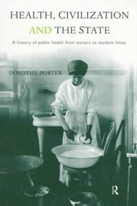 Health, Civilization and the State | Dorothy Porter |