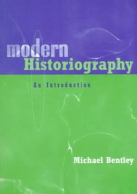Modern Historiography   Uk) Bentley Michael (university Of St Andrews  