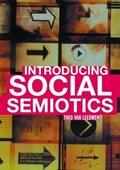 Introducing Social Semiotics   Leeuwen, Theo van (university of Technology, Sydney, Australia)  