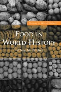 Food in World History   Jeffrey M. Pilcher  