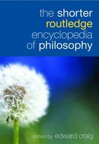 The Shorter Routledge Encyclopedia of Philosophy | Edward Craig |