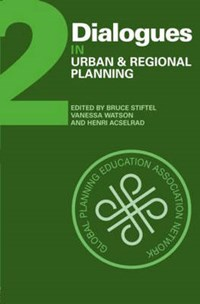Dialogues in Urban and Regional Planning | Bruce (florida State University, Usa) Stiftel ; Vanessa (university of Cape Town, South Africa) Watson ; Henri (federal University of Rio de Janeiro, Brazil) Acselrad |