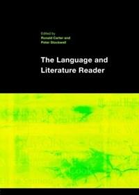 The Language and Literature Reader | Ronald (university Of Nottingham, Uk) Carter ; Peter (university of Nottingham, Uk) Stockwell |