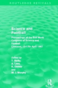 Science and Football   Tom Reilly ; Adrian Lees ; Keith Davids ; W. J. Murphy  
